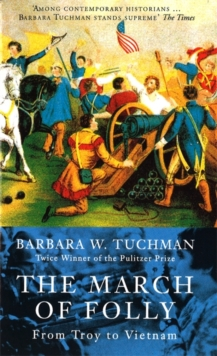 The March of Folly : From Troy to Vietnam, Paperback Book