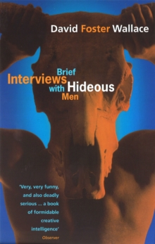 Brief Interviews With Hideous Men, Paperback Book