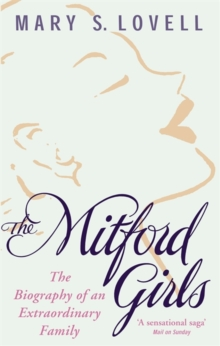 The Mitford Girls : The Biography of an Extraordinary Family, Paperback Book