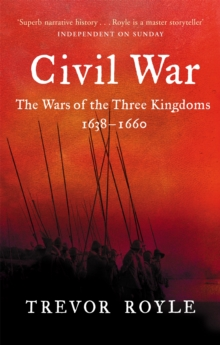 The Civil War : The War of the Three Kingdoms 1638-1660, Paperback Book