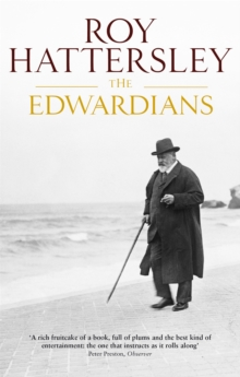 The Edwardians : Biography of the Edwardian Age, Paperback Book