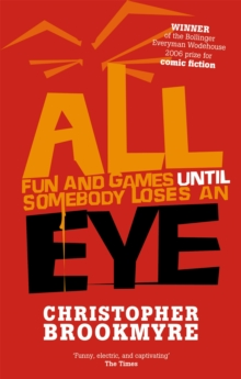 All Fun and Games Until Somebody Loses an Eye, Paperback Book