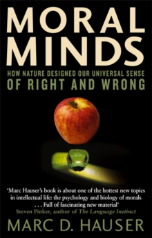 Moral Minds : How Nature Designed Our Universal Sense of Right and Wrong, Paperback Book
