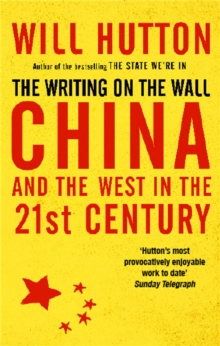 The Writing on the Wall : China and the West in the 21st Century, Paperback Book
