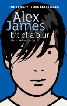 Bit of a Blur : The Autobiography, Paperback Book