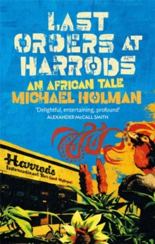 Last Orders at Harrods : An African Tale, Paperback Book