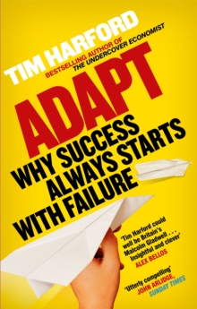 Adapt : Why Success Always Starts with Failure, Paperback Book
