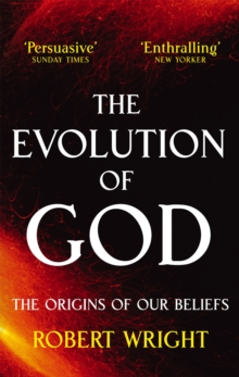 The Evolution of God : The Origins of Our Beliefs, Paperback Book