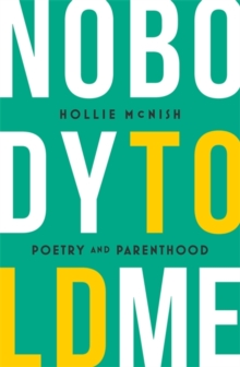 Nobody Told Me : Poetry and Parenthood, Paperback Book