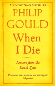 When I Die : Lessons from the Death Zone, Paperback Book