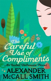 The Careful Use of Compliments, Paperback Book