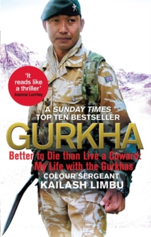 Gurkha : Better to Die Than Live a Coward: My Life in the Gurkhas, Paperback Book