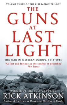 The Guns at Last Light : The War in Western Europe, 1944-1945, Paperback Book