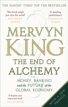 The End of Alchemy : Money, Banking and the Future of the Global Economy, Paperback Book