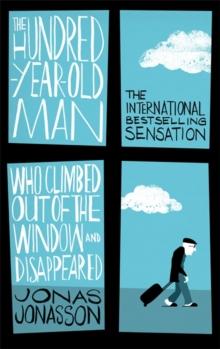 The Hundred-Year-Old Man Who Climbed Out of the Window and Disappeared, Paperback Book