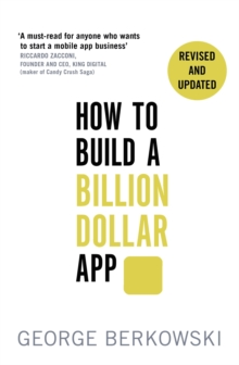How to Build a Billion Dollar App : Discover the secrets of the most successful entrepreneurs of our time, Paperback Book