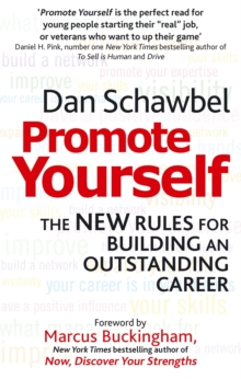 Promote Yourself : The New Rules for Building an Outstanding Career, Paperback Book