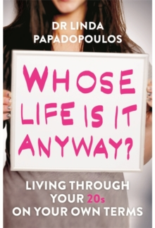 Whose Life is it Anyway? : Living Through Your 20s on Your Own Terms, Paperback Book