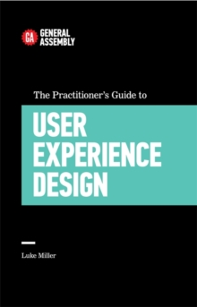 The Practitioner's Guide To User Experience Design, Paperback Book