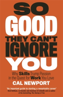 So Good They Can't Ignore You, Paperback Book