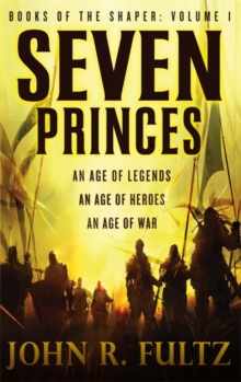 Seven Princes : Books of the Shaper: Volume 1, Paperback Book