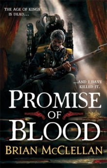 Promise of Blood : Book 1 in the Powder Mage trilogy, Paperback Book