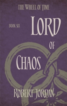 Lord Of Chaos : Book 6 of the Wheel of Time, Paperback Book