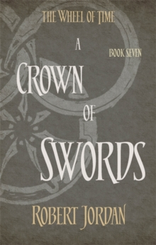 A Crown Of Swords : Book 7 of the Wheel of Time, Paperback Book