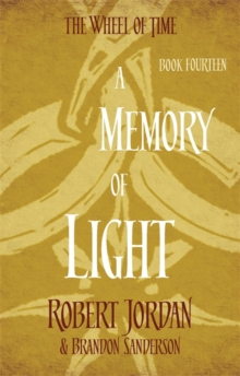 A Memory Of Light : Book 14 of the Wheel of Time, Paperback Book