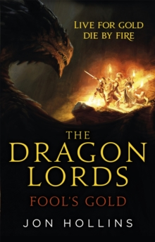 The Dragon Lords: Fool's Gold, Paperback Book