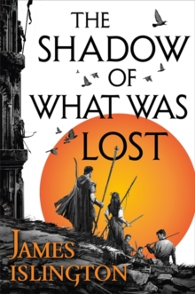 The Shadow of What Was Lost, Hardback Book