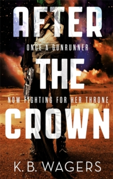 After the Crown : The Indranan War, Book 2, Paperback Book