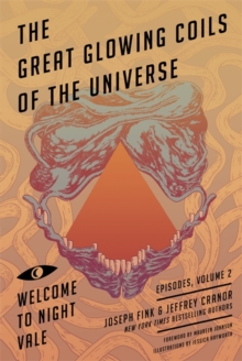 Great Glowing Coils of the Universe: Welcome to Night Vale Episodes, Volume 2, Paperback Book