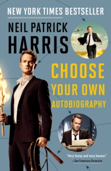 Neil Patrick Harris : Choose Your Own Autobiography, Paperback Book