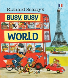 Richard Scarry's Busy, Busy World, Hardback Book