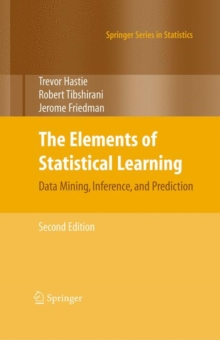 Elements of Statistical Learning : Data Mining, Inference, and Prediction, Hardback Book