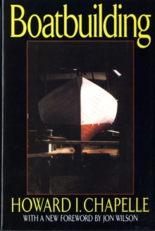 Boat Building : A Complete Handbook of Wooden Boat Construction, Hardback Book