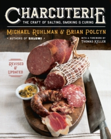 Charcuterie the Craft of Salting, Smoking, and Curing, Hardback Book