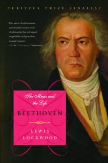 Beethoven : The Music and the Life, Paperback Book