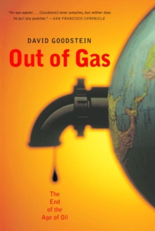 Out of Gas : The End of the Age of Oil, Paperback Book