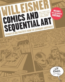 Comics and Sequential Art : Prinicples and Practices From the Legendary Cartoonist, Paperback Book