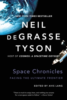 Space Chronicles : Facing the Ultimate Frontier, Paperback Book
