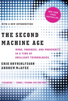 The Second Machine Age : Work, Progress, and Prosperity in a Time of Brilliant Technologies, Paperback Book
