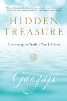 Hidden Treasure : Uncovering the Truth in Your Life Story, Paperback Book