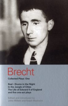 Brecht Collected Plays : Baal, Drums in the Night, In the Jungle of Cities, Life of Edward II of England, and Five One Act Plays v.1, Paperback Book