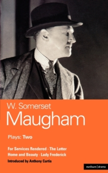 "Maugham Plays : ""For Services Rendered""; ""The Letter""; ""Home and Beauty""; ""Lady Frederick"" v. 2, Paperback Book"