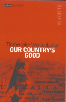 "Our Country's Good : Based on the Novel the ""Playmaker"" by Thomas Keneally, Paperback Book"
