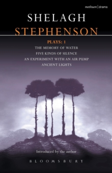 "Stephenson Plays : ""A Memory of  Water"", "" Five Kinds of Silence"", ""An Experiment with an Air Pump"",  ""Ancient Lights"" v. 1, Paperback Book"