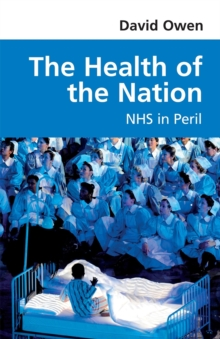 The Health of the Nation : NHS in Peril, Paperback Book