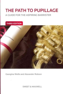 The Path to Pupillage : A Guide for the Aspiring Barrister, Paperback Book
